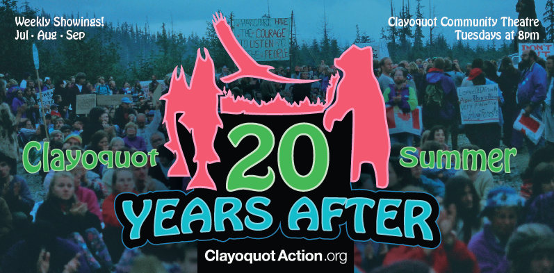 Clayoquot Summer 20 Years After